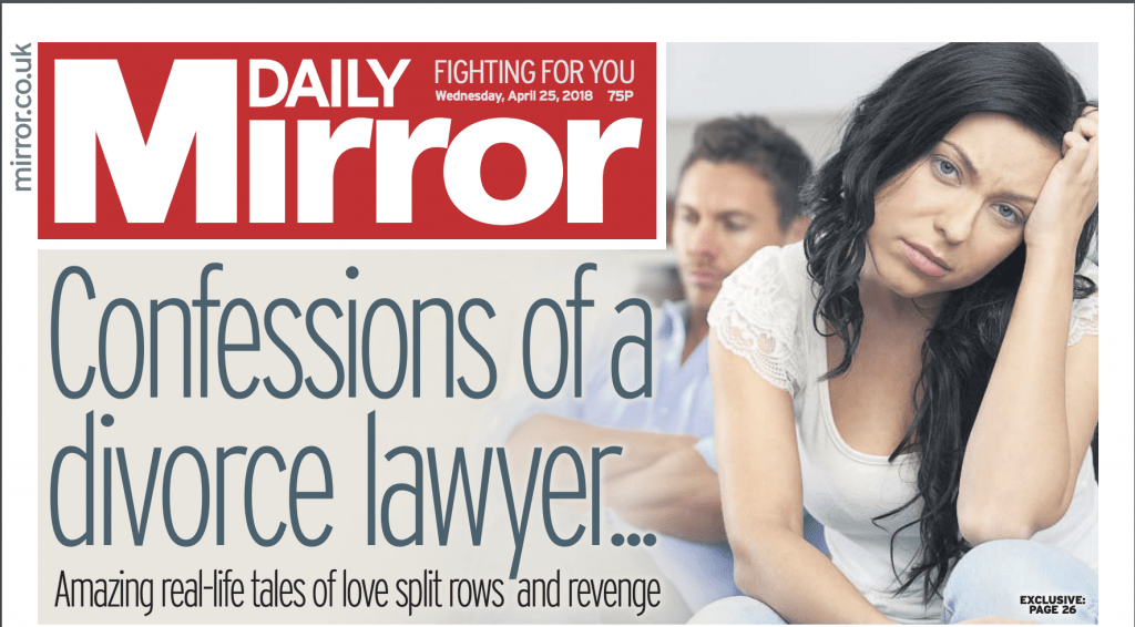 Confessions of a Divorce Lawyer - Daily Mirror 25 April 2018 - Divorce Solicitor